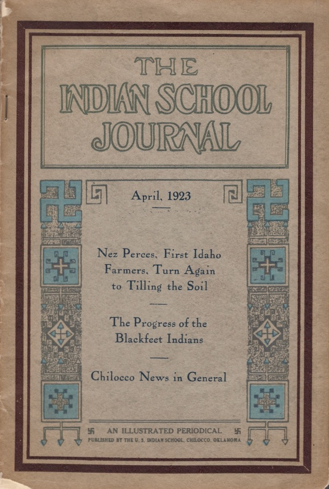 The Indian School Journal. Published in the interest of Indian Education, Civilization and Citizenship. April 1923. Volume 22 Number 29. Clyde M. Blair, manager and.