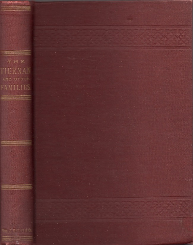 The Tiernan and Other Families. As Illustrated by Extracts from Works in The Public Libraries, and Original Letters and Memoranda in the Possession of Charles B. Tiernan. Charles B. Tiernan.