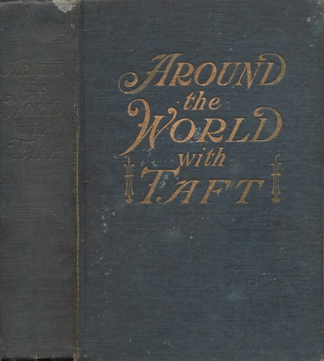 Around the World With Taft A Book of Travel, Description, History. Robert H. Murray.