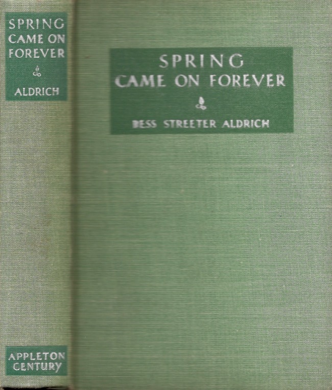 Spring Came on Forever. Bess Streeter Aldrich.