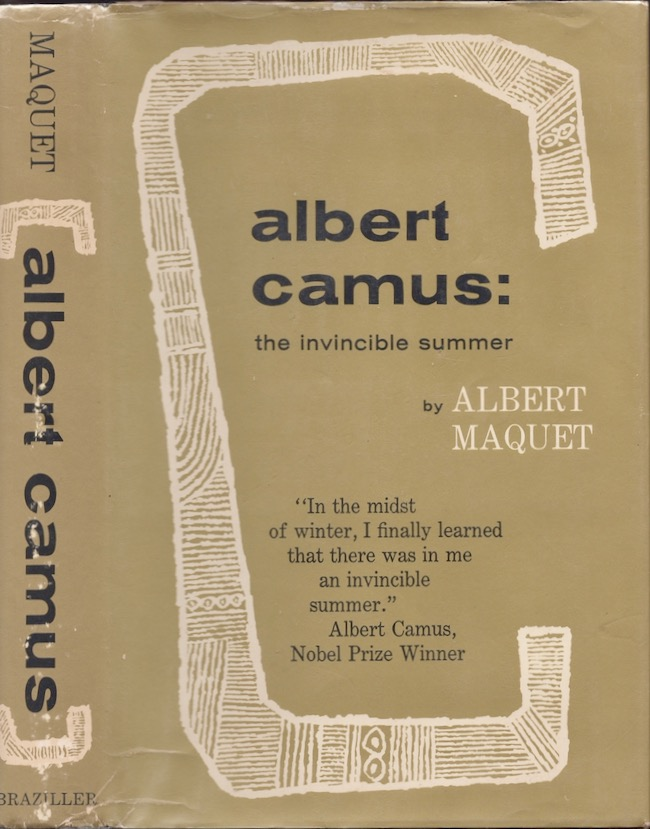 Albert Camus: The Invincible Summer. Albert Maquet, translated from the French.