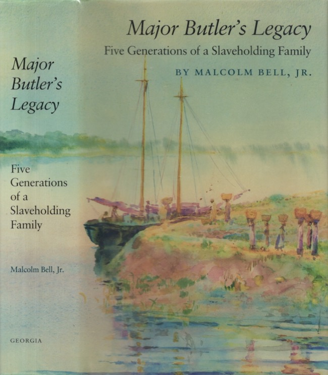 Major Butler's Legacy. Five Generations of a Slaveholding Family. Malcolm Jr Bell.