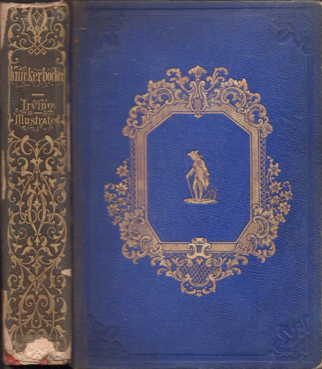 A History of New-York From the Beginning of the World To the End of the Dutch Dynasty. Diedrich pseud Knickerbocker, Washington Irving.