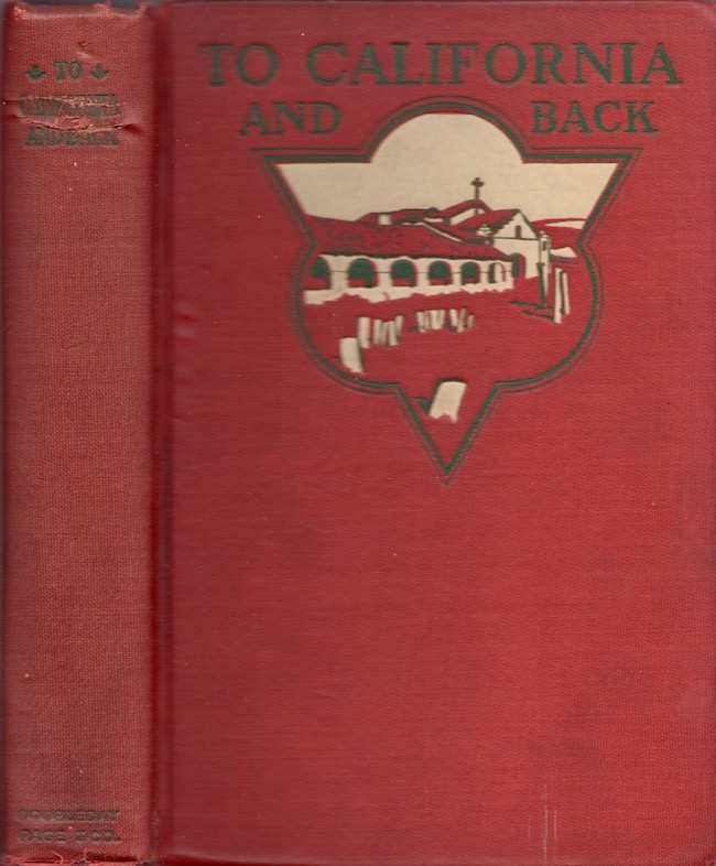 To California and Back A Book of Practical Information For Travelers to the Pacific. C. A. Higgins, Charles Keeler.