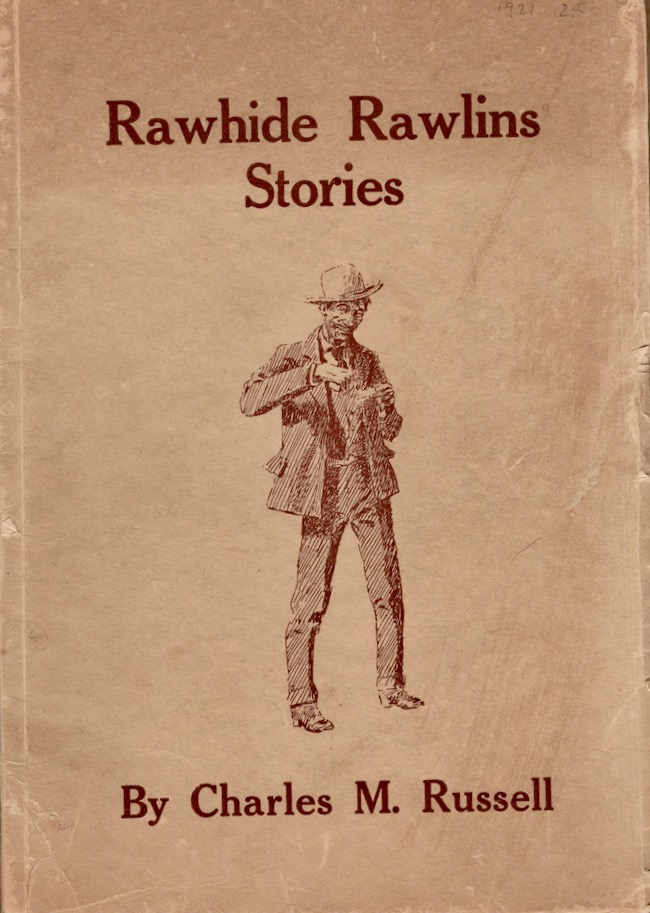 Rawhide Rawlins Stories. C. M. Russell.