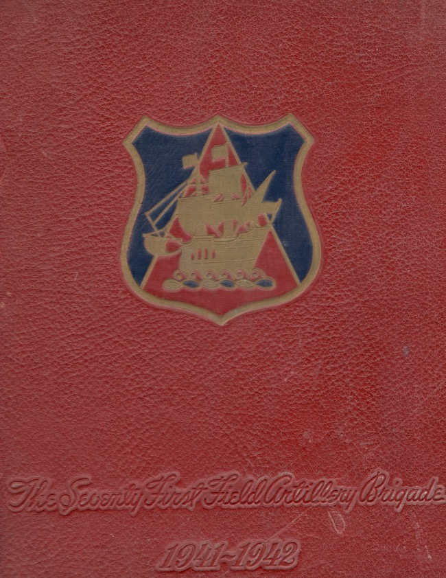 Pictorial History Seventy-First Field Artillery Brigade Army of the United States 1941-1942. United States Army.
