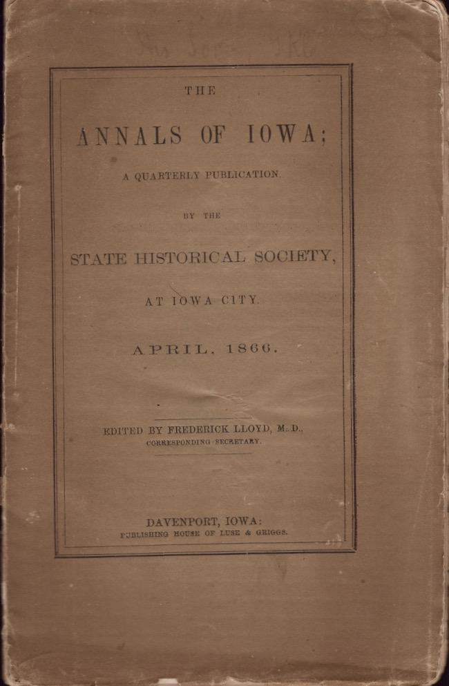 The Annals of Iowa; A quarterly Publication by the State Historical Society, at Iowa City. April, 1866. Frederick M. D. Lloyd.