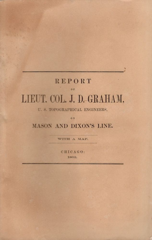 Messages From the Governors of Maryland and Pennsylvania, Transmitting the Reports of the Joint Commissioners, and of Lieut. Col. Graham, U.S. Topographical Engineers, In Relation to the Intersection of the Boundary Lines of the States of Maryland, Pennsylvania and Delaware, Being a Portion of Mason and Dixon's Line. Lieut. Col Graham.