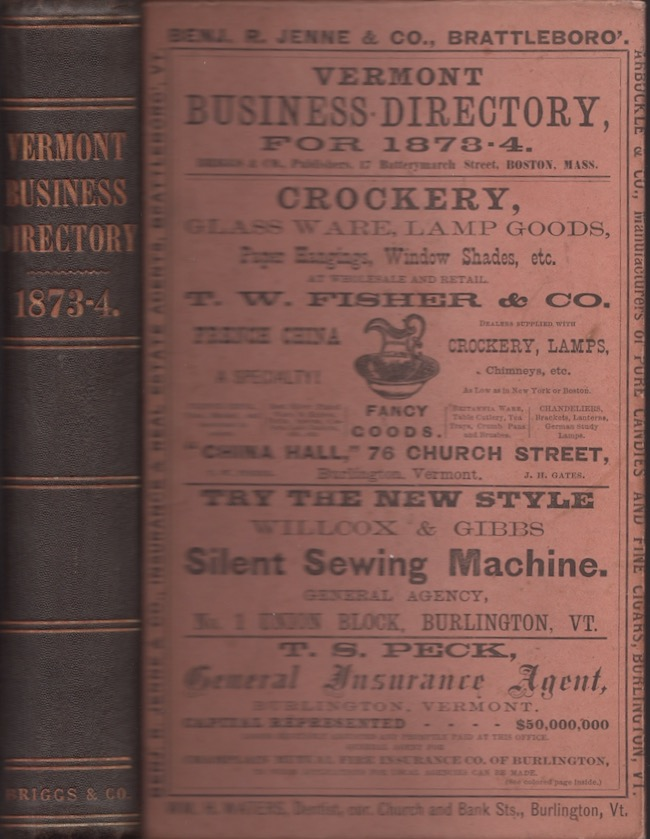 The Vermont Business Directory, For the Year Commencing October 1, 1873. A Complete Index to the Mercantile, Manufacturing, and Professional Interests of the State, Together With Much Valuable Miscellaneous Information. Vermont, Briggs, Publishers Co.