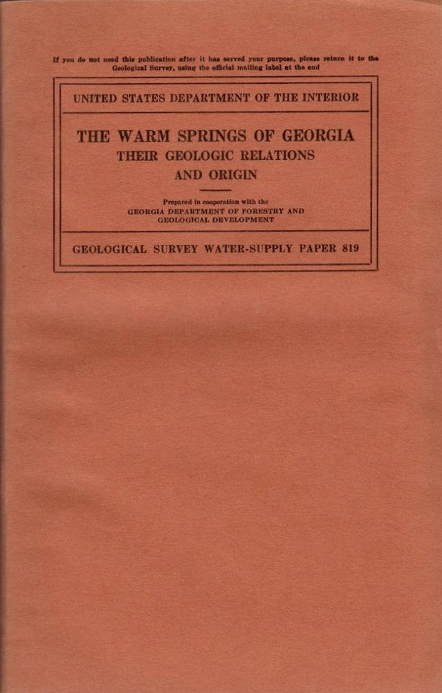 The Warm Springs of Georgia Their Geologic Relations and Origin. A Summary Report. D. F. Hewett, G. W. Crickmay.