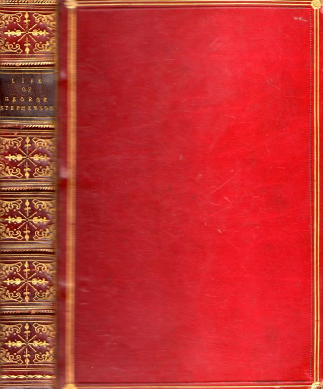 The Story of the Life of George Stephenson; Including A Memoir of His Son, Robert Stephenson. Samuel Smiles.