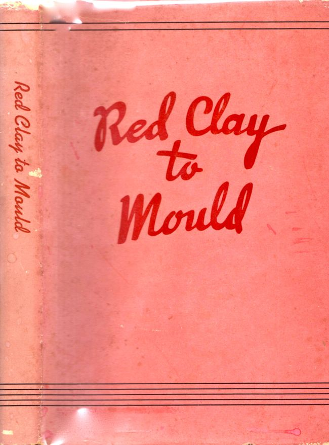 Red Clay to Mould. Virginia Louise Newton.