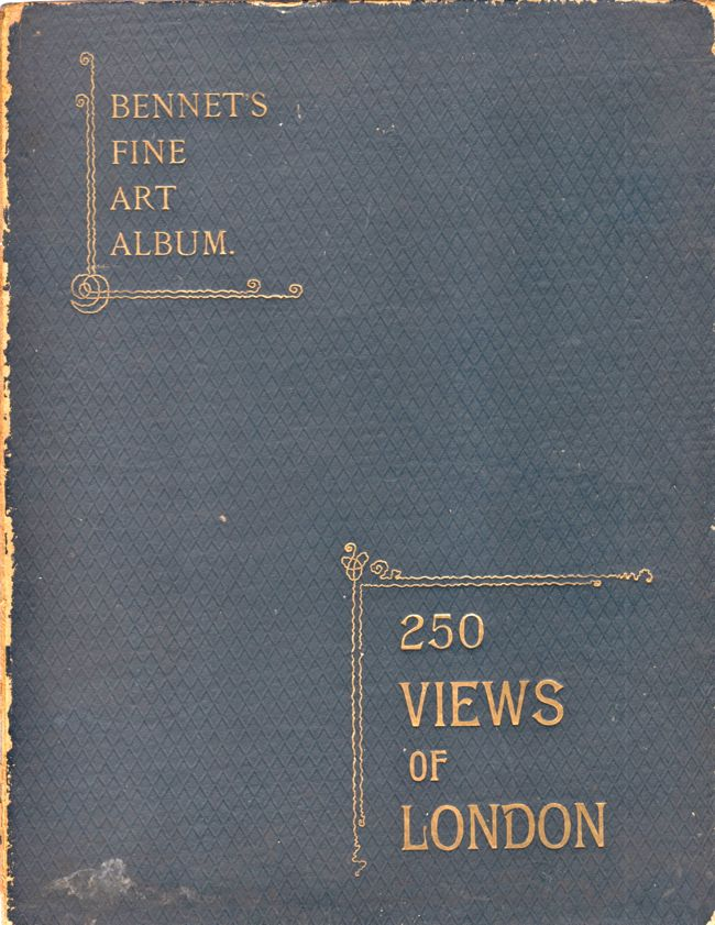 Two Hundred and Fifty Views London. J. F. Bennet.