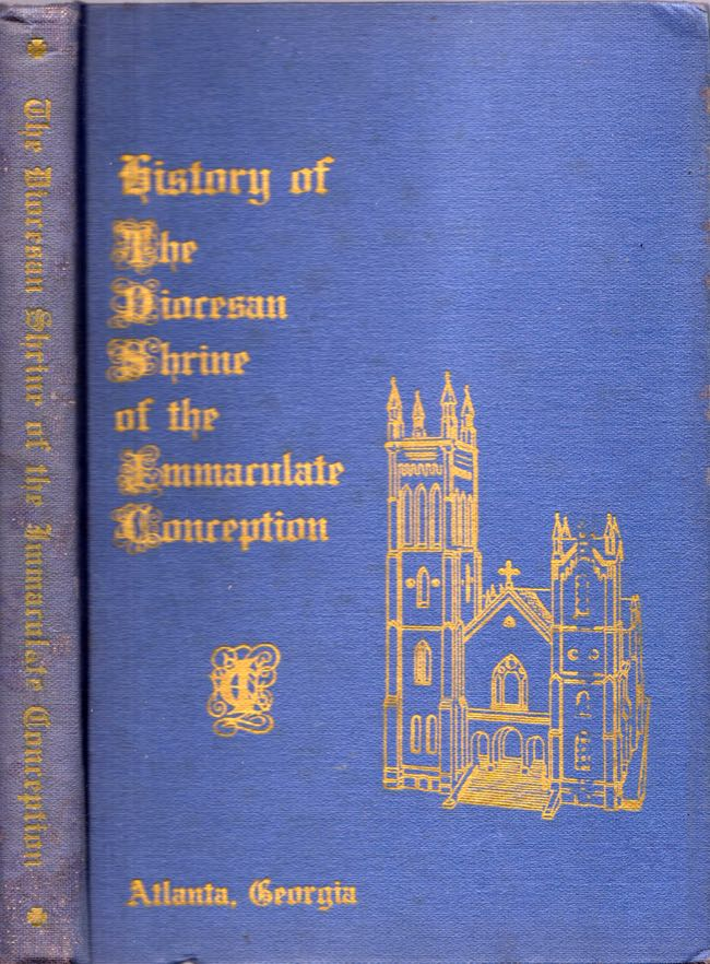 History of the Diocesan Shrine of the Immaculate Conception. Van Buren Colley.