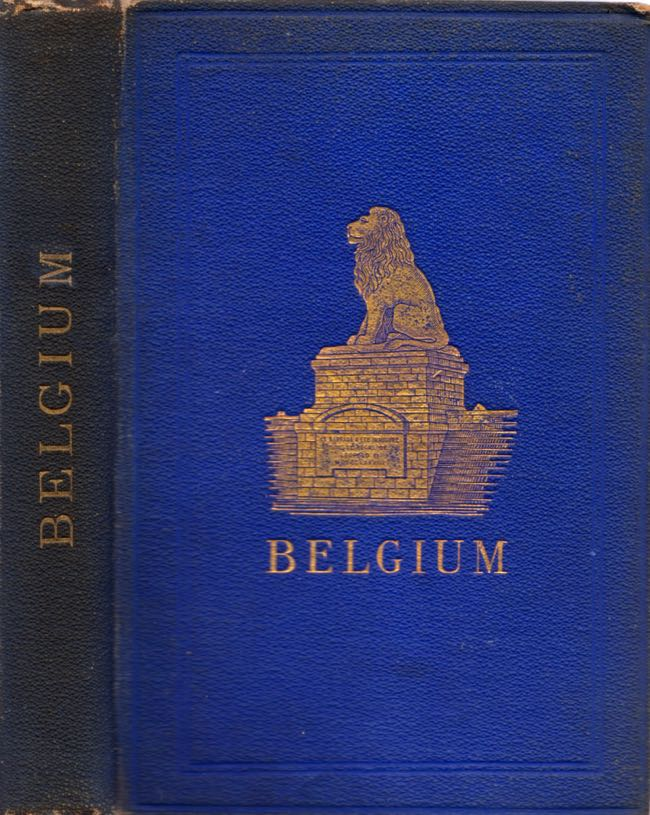 Belgium with Part of Holland, North France, The Rhine and the Moiselle. C. B. Black.