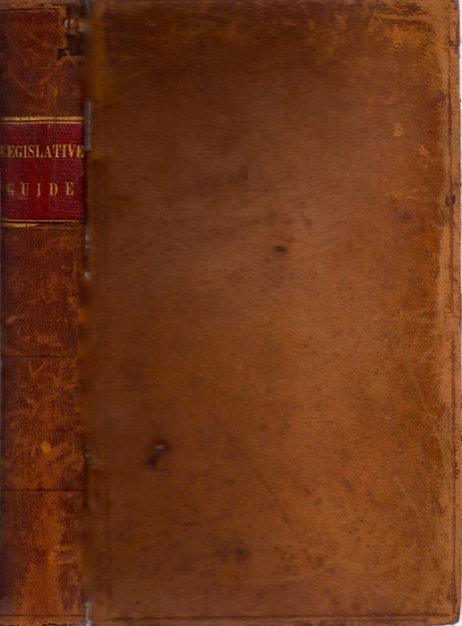 The Legislative Guide, Containing All the Rules for Conducting Business in Congress: Jefferson's Manual; and The Citizens' Manual. Joseph Bartlett Burleigh.