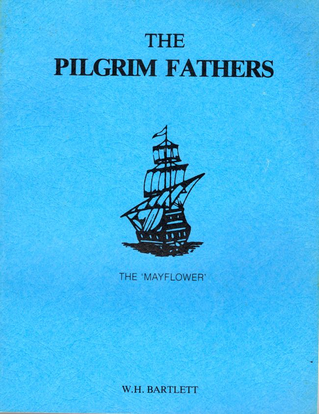 The Pilgrim Fathers; or, Founders of New England in the Reign of James the First. W. H. Bartlett.