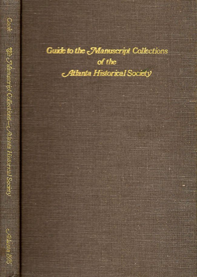 Guide to the Manuscript Collections of the Atlanta Historical Society. Atlanta Historical Society.