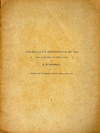Champlain's Expedition of 1615: Reply to Dr. Shea and General Clark. O. H. Marshall
