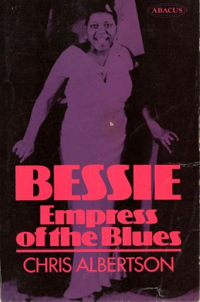 Bessie: Empress of the Blues. Chris Albertson.