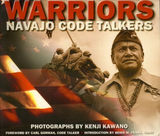 Warriors: Navajo Code Talkers. Kenji Kawano, photographer