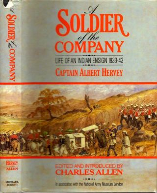 A Soldier of the Company: Life of an Indian Ensign 1833-43. Charles Allen, edited and