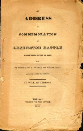 An Address in Commemoration of Lexington Battle Delivered April 19, 1826. William Emmons