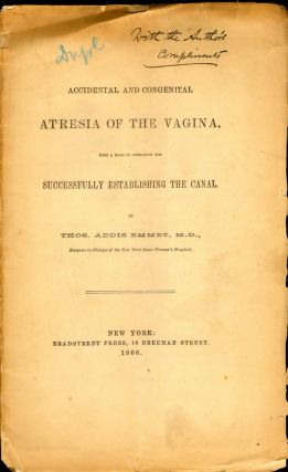 Accidental and Congenital Atresia of the Vagina, with a Mode of Operating for Successfully...