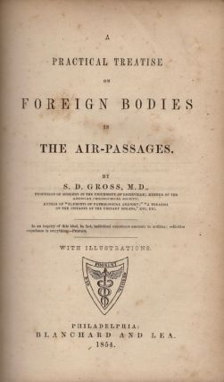 A Practical Treatise on Foreign Bodies in the Air Passages