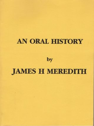 An Oral History. James H. Meredith