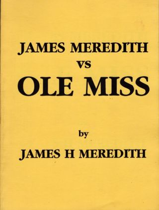 James Meredith vs Ole Miss. James H. Meredith