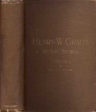 Life of Henry W. Grady Including His Writings and Speeches. Joel Chandler Harris