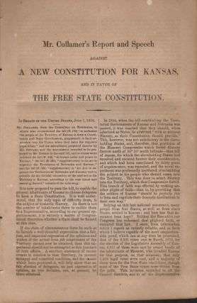Mr. Collamer's Report and Speech Against A New Constitution for Kansas, And in Favor of The Free State Constitution. Jacob Collamer.