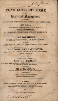 A New and Complete Epitome of Practical Navigation Containing All Necessary Instruction for...