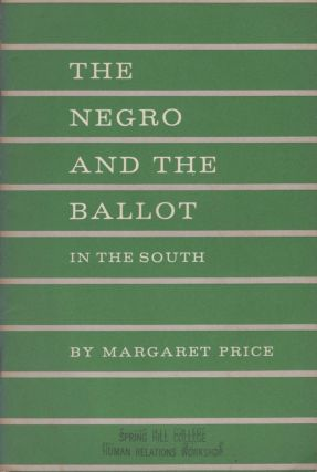 The Negro and the Ballot in the South. Margaret Price