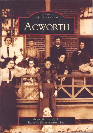 Images of America: Acworth. Inc Acworth Society for Historic Preservation