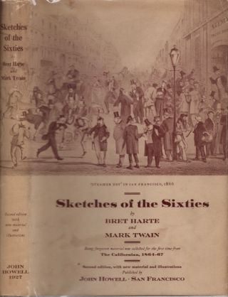 Sketches of the Sixties. Bret Harte, Twain. Mark