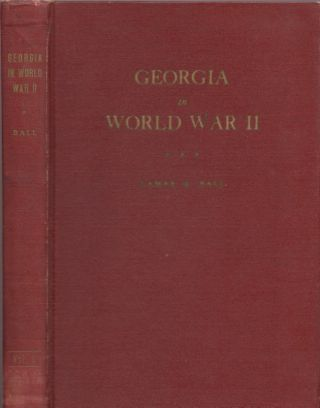 Georgia in World War II: A Study of the Military and the Civilian Effort. Lamar Q. Ball