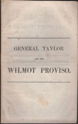 General Taylor and the Wilmot Proviso. John Calvin Adams.