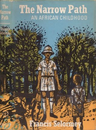 The Narrow Path: An African Childhood. Francis Selormey.