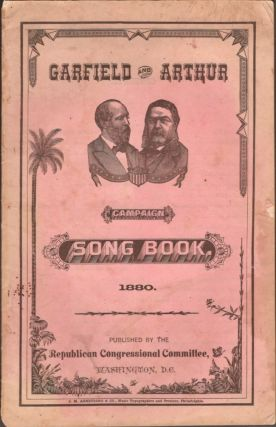 Garfield and Arthur Campaign Song Book 1880
