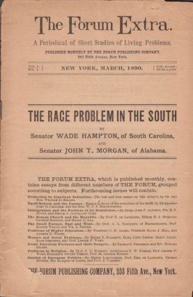The Race Problem in the South. Wade Hampton, John T. Morgan, South Carolina Senator, Alabama Senator