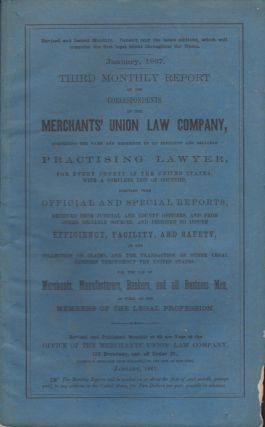 Third Monthly Report of the Correspondents of the Merchants' Union Law Company. Merchants' Union...