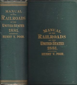 Manual of the Railroads of the United States for 1881. Henry V. Poor.