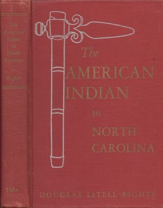The American Indian in North Carolina. Douglas L. Rights