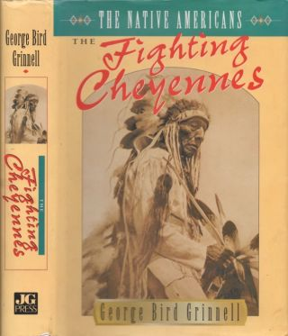 The Fighting Cheyennes. George Bird Grinnell