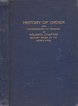 History of Order and Autobiography of Members of 1920 - 1947: Atlanta Chapter (Organized 1934)...