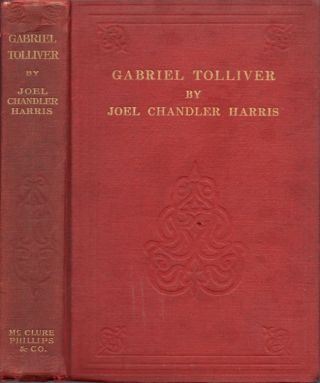 Gabriel Tolliver: A Story of Reconstruction. Joel Chandler Harris