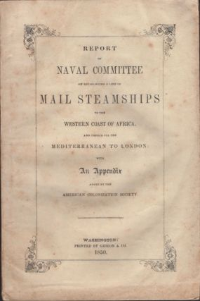 Report of the Naval Committee to the House of Representatives, August, 1850, In Favor of the...