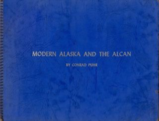 Modern Alaska and the Alcan. Conrad Puhr